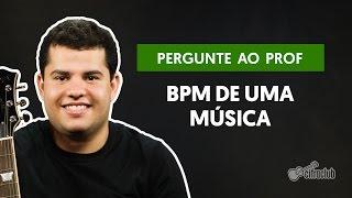 Como encontrar o BPM certo de uma música? | Pergunte ao Professor