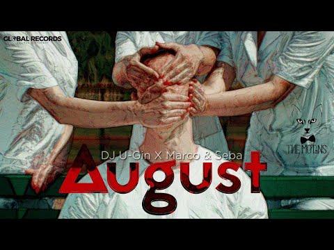 The Motans - August | DJ U-Gin X Marco & Seba Remix
