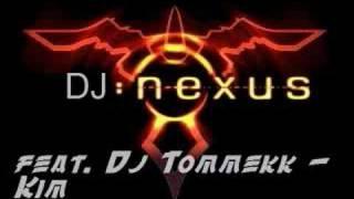 DJ Nexus feat. DJ Tommekk - Kim