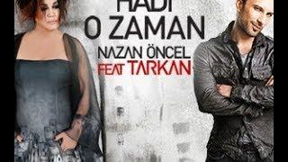 Nazan Öncel feat. Tarkan - Hadi O Zaman (Orjinal Remix Klip) TAVSAN