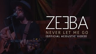 Never Let Me Go - (Official Acoustic Video)