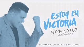 Estoy en Victoria - Harry Samuel (VIDEO AUDIO)