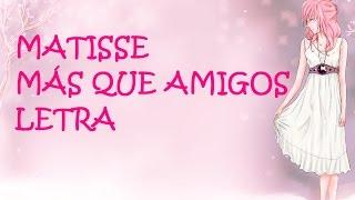 Más que amigos  - Matisse (Letra)