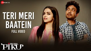 Teri Meri Baatein - Full Video   Piku   Amitabh Bachchan, Irrfan Khan & Deepika Padukone