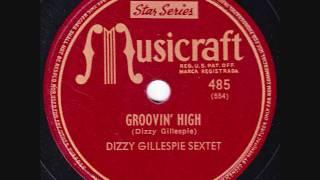Dizzy Gillespie Sextet - Groovin' High - 1945