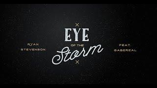 Ryan Stevenson | Eye of the Storm (feat. GabeReal) [Radio Version] {Official Lyric Video}