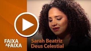 Sarah Beatriz - Deus celestial [ FAIXA A FAIXA ]