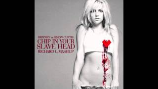 Chip In Your Slave Head (Richard L Mashup) - Simon Curtis & Britney Spears