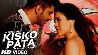 Kisko Pata Video Song | Yash Wadali , Ft. Waluscha De Sousa | Latest Hindi Song 2017