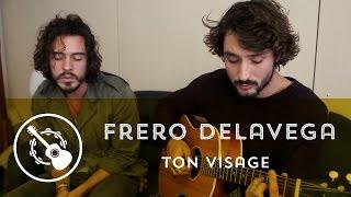 Fréro Delavega - Ton visage