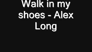 Walk in my shoes - Alex Long
