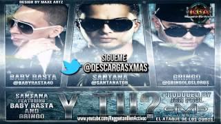 Santana Feat. Baby Rasta y Gringo - Y Tu? (Prod. Santana / Jan Paul)