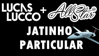 Lucas Lucco - Jatinho Particular Part. All-Star Brasil