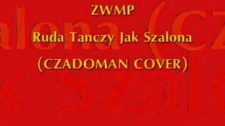 ZWMP Ruda Tanczy Jak Szalona CZADOMAN COVER