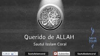 Querido de ALLAH (Muhammad S.A.W)- Sautul Isslam Coral (Official Arabic/ Pt.) Nasheed)