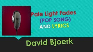 David Bjoerk - Pale Light Fades   Lyrics  and PoP Song