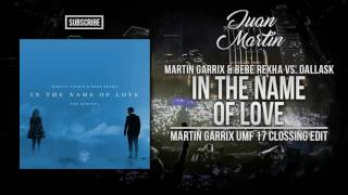In The Name Of Love (Martin Garrix UMF 2017 Clossing Edit)
