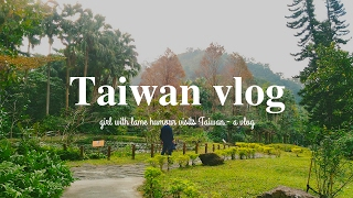 girl with lame humour visits Taiwan - a vlog