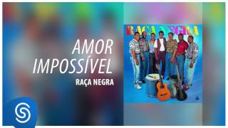 Raça Negra - Amor Impossível (Raça Negra, Vol. 2) [Áudio Oficial]