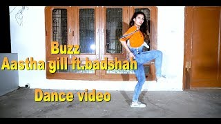 Buzz -Aastha gill feat badshah  ||choreography||Dance video
