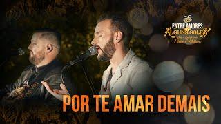 Julio e Gustavo - Por te amar demais #EntreAmoresEAlgunsGoles