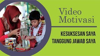 Video Motivasi | KESUKSESAN SAYA TANGGUNG JAWAB SAYA