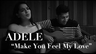 """Make You Feel My Love"" By Adele (Fingerstyle Guitar Cover) Arr. Gabriella Quevedo"