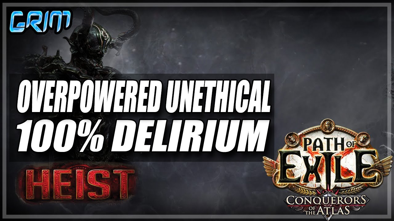 Grimro - [PoE 3.12] The Most Overpowered Unethical 100% Delirious Farmer of Heist