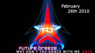 Future Breeze Why Don´t You Dance With Me 2010 (Radio.Edit)