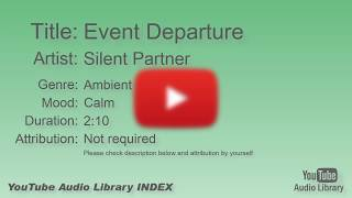 Event Departure   Silent Partner   Ambient   Calm   YouTube Audio Library   BGM