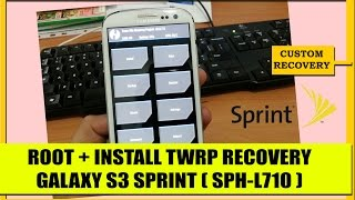 Root+Install TWRP Recovery S3 Sprint SPH L710