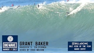 Grant Baker at Maverick's  - 2017 Billabong Ride of the Year Entry - WSL Big Wave Awards