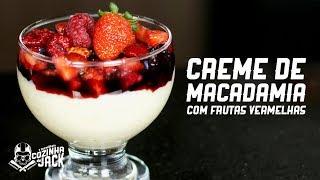 Creme de Macadâmia com Frutas Vermelhas | A Maravilhosa Cozinha de Jack S07E01