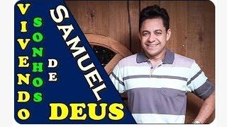 Vivendo os Sonhos de Deus -   Samuel Santos