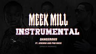 Meek Mill - Dangerous ft. Jeremih & PnB Rock (INSTRUMENTAL)  [ReProd. by @NickNoizes]