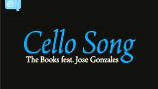 The Books featuring Jose Gonzales - Cello Song