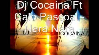 Dj Cocaina ft Calo Pascoal - Nara Nara 2010