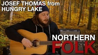 Josef Thomas from Hungry Lake - Northern Folk