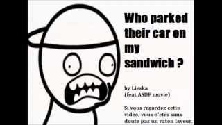 Who Parked Their Car on my sandwich- Lieska (feat ASDF movie)