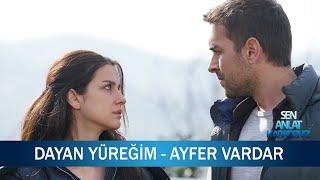 Dayan Yüreğim - Ayfer Vardar - Sen Anlat Karadeniz 9. Bölüm