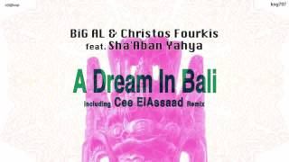 BiG AL & Christos Fourkis Feat. Sha'Aban Yahya - A Dream In Bali (Original Mix)