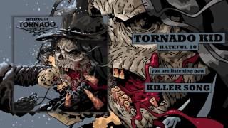 TORNADO KID - Killer Song (Hateful 10 - 2017)