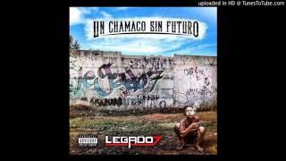 Legado 7 - El Malandro [Un Chamaco Sin Futuro Disco 2017]
