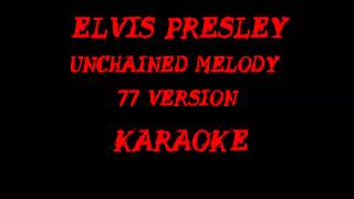 Elvis Presley - Unchained Melody 77 version) Karaoke