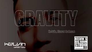 Kelvin & Murat Salman - Gravity (Kelvin Big Room) [Official Music]