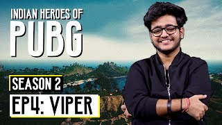 Indian Heroes of PUBG S2 | EP 04: Viper | Yash Soni