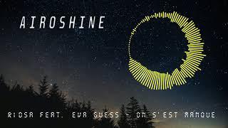 RIDSA feat. Eva Guess - On s'est manqué [Airoshine Remix]