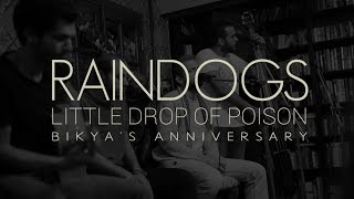Raindogs - Little drop of poison (Live at Bikya)