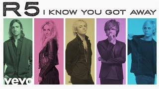 R5 - I Know You Got Away (Audio Only)