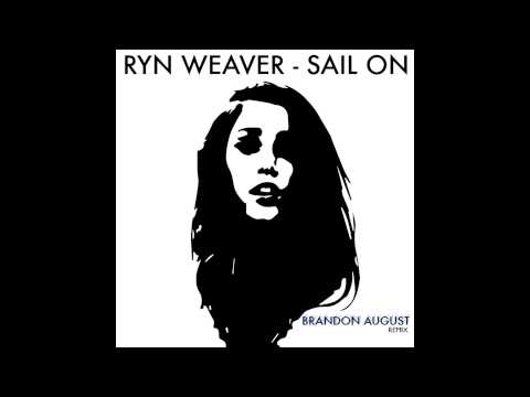 ryn-weaver-sail-on-brandon-august-remix-unmixed-brandon-august